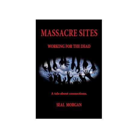 Massacre Sites: Working for the Dead